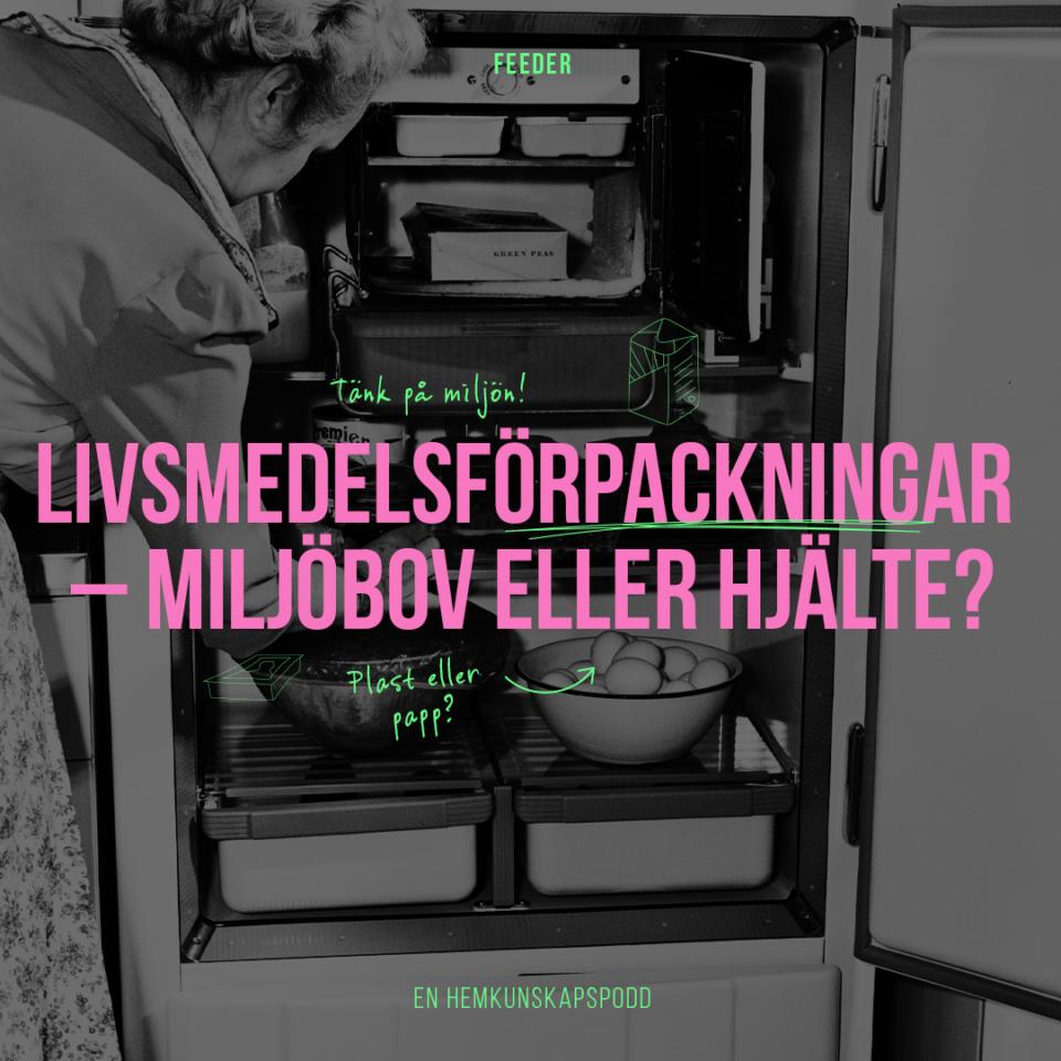 Livsmedelsförpackningar – miljöbov eller hjälte?